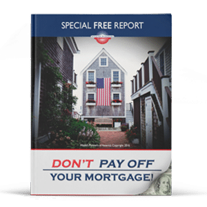 Don't Pay Off Your Mortgage!